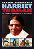 Harriet Tubman (Graphic Biographies) (0749689307) by Ganeri, Anita