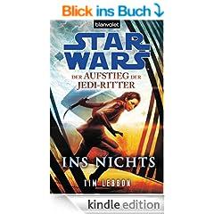 Star WarsTM Der Aufstieg der Jedi-Ritter -: Ins Nichts