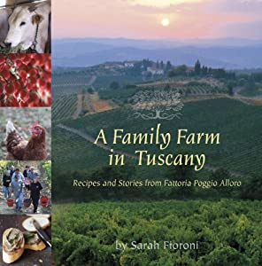 Download book A Family Farm in Tuscany: Recipes and Stories from Fattoria Poggio Alloro