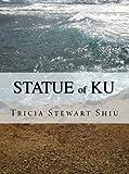 Statue of Ku: Moa Book Series Book 2 (Moa Series)