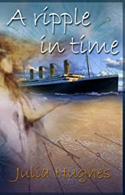A Ripple in Time - Angel of the Titanic (Celtic Cousins' adventures)