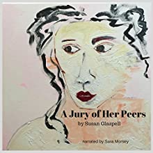 A Jury of Her Peers | Livre audio Auteur(s) : Susan Glaspell Narrateur(s) : Sara Morsey