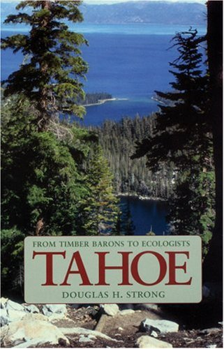 Tahoe: From Timber Barons to Ecologists