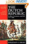 The Dutch Republic: Its Rise, Greatne...