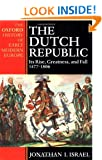 The Dutch Republic: Its Rise, Greatness, and Fall