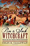 Pen and Ink Witchcraft: Treaties and Treaty Making in American Indian History (0199917302) by Calloway, Colin G.