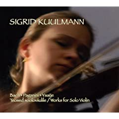 Bach, Paganini &amp; Ysaye: Works for Solo Violin