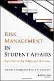 Thomas E. Miller Risk Management in Student Affairs: Foundations for Safety and Success
