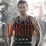 Turned Gay by Monsters, Volume 11 | Hank Wilder