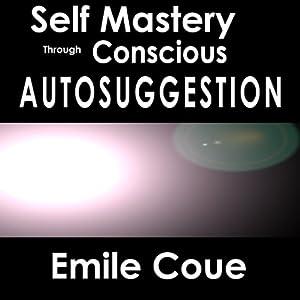 Self Mastery | [Emile Coué]