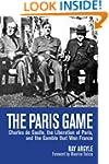 The Paris Game: Charles de Gaulle, th...