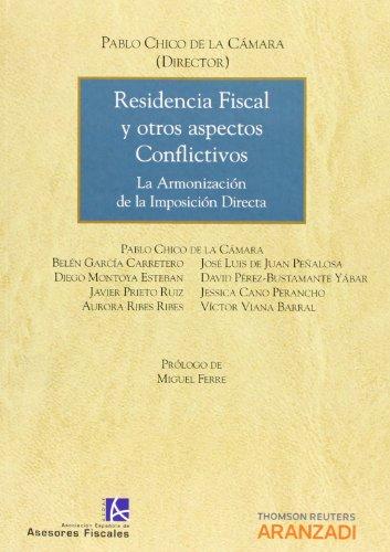 Residencia Fiscal Y Otros Aspectos Conflictivos. La Armonización De La Imposición Directa (Monografía)