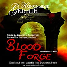 Blood Forge: Revised Author's Edition (       UNABRIDGED) by Kathryn Meyer Griffith Narrated by Marilyn Ghigliotti