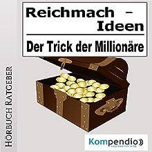 Reichmach-Ideen: Der Trick der Millionäre Hörbuch von Alessandro Dallmann Gesprochen von: Michael Freio Haas