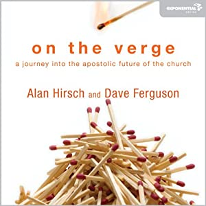 On the Verge: A Journey into the Apostolic Future of the Church | [Alan Hirsch, Dave Ferguson]