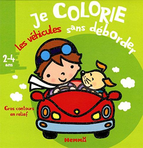 Je colorie sans déborder (2-4 ans) les véhicules