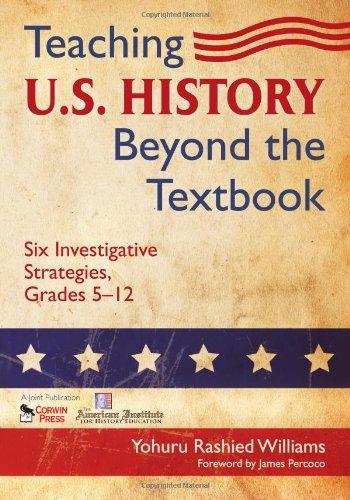 Teaching U.S. History Beyond the Textbook: Six...