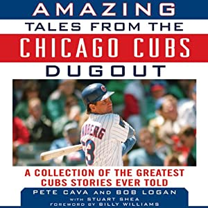 Amazing Tales from the Chicago Cubs Dugout Audiobook