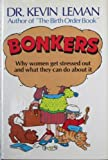 Bonkers: Why Women Get Stressed Out and What They Can Do About It (0800715063) by Leman, Kevin