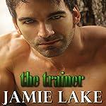 The Trainer | Jamie Lake