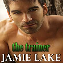 The Trainer Audiobook by Jamie Lake Narrated by Pete Carlson
