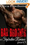 Bad Brother, a Stepbrother Romance, p...