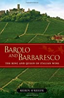 Barolo and Barbaresco - The King and Queen of Italian Wine
