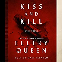 Kiss and Kill (       UNABRIDGED) by Ellery Queen Narrated by Mark Peckham