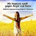 Mit Hypnose sanft gegen Angst: Geführte Anwendung in 2 Versionen Hörbuch von Ralf Lederer Gesprochen von: Andrea Schulze-Wenders