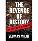 img - for [(The Revenge of History: The Battle for the Twenty-first Century)] [Author: Seumas Milne] published on (July, 2013) book / textbook / text book