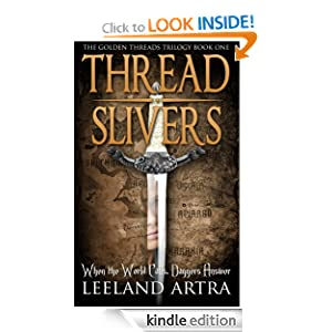 Thread Slivers (Golden Threads Trilogy) Leeland Artra