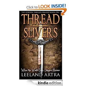 Thread Slivers (Golden Threads Trilogy) Leeland Artra