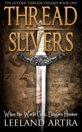 Book: Thread Slivers (Golden Threads Trilogy) by Leeland Artra