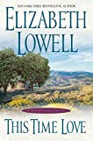 This Time Love: A Classic Love Story (Lowell, Elizabeth) (0060087358) by Lowell, Elizabeth