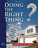 Doing the Right Thing: A Real Estate Practitioners Guide to Ethical Decision Making