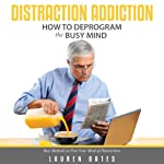 Distraction Addiction: How to Deprogram the Busy Mind | Lauren Bates