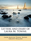 img - for Letters and diary of Laura M. Towne; book / textbook / text book
