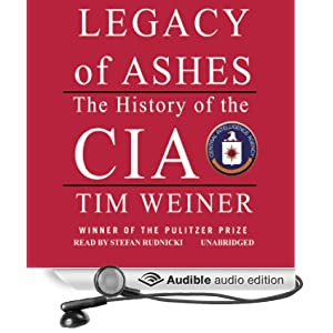 Legacy of Ashes - The History of the CIA - Tim Weiner