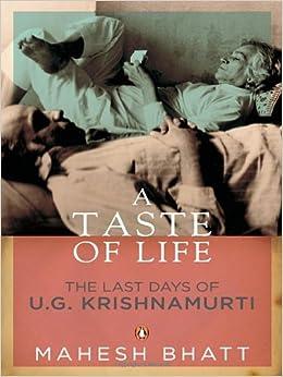 A Taste of Life: The Last Days of U.G Krishnamurti: Mahesh