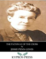 The Pathway of the Cross (English Edition)