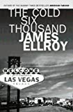 The Cold Six Thousand: A Novel (0099434334) by Ellroy, James