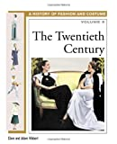 img - for The Twentieth Century (History of Costume and Fashion) book / textbook / text book