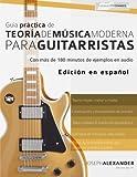 img - for Gu a Pr ctica De Teor a De M sica Moderna Para Guitarristas: Con m s de 180 minutos de ejemplos de audio (Spanish Edition) book / textbook / text book