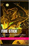 Fire Stick: A Collection of New & Established Caribbean Poets (The Drawing Room Project Association e-Pamphlet Book 1)