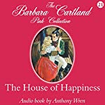The House of Happiness | Barbara Cartland