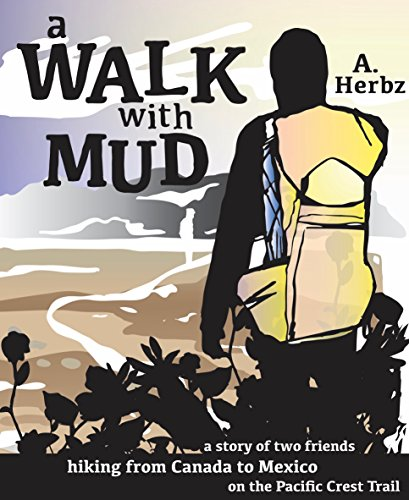ebook: A Walk with Mud: a story of two friends hiking from Canada to Mexico on the Pacific Crest Trail (B01CV8DMAS)