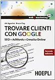Trovare clienti con Google. SEO + AdWords = crescita online