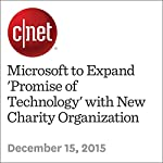 Microsoft to Expand 'Promise of Technology' with New Charity Organization | Terry Collins