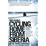 Cycling Home From Siberiaby Rob Lilwall