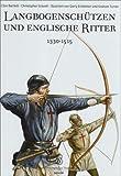 Langbogenschützen und Englische Ritter: 1330-1515